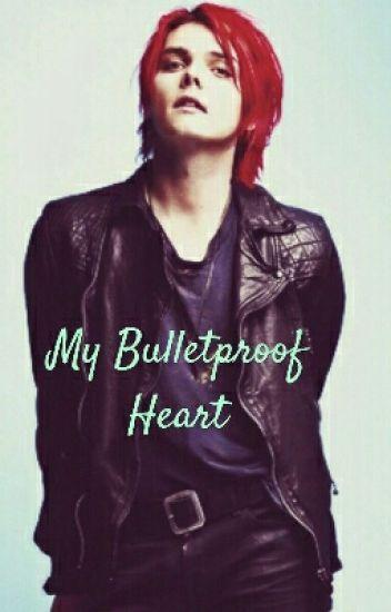 My Bulletproof Heart (Gerard Way X Reader)