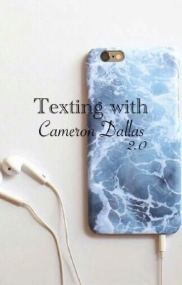 Texting with Cameron Dallas 2.0