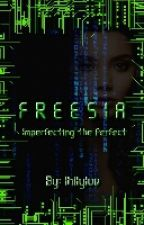 Freesia: Imperfecting The Perfect by lhilyluv