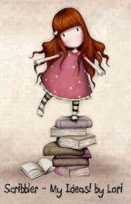 Scribbler - My Ideas! by Lori by LoriEllisxox
