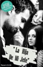 La Hija de Mi Jefe  by Tocoti2133
