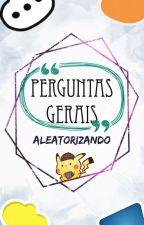Perguntas Gerais by MariaVictoria_Melo