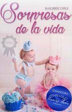 Sorpresas de la vida (SDLV #1)  by Barbii0Cofre