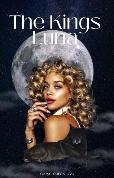 The Kings Luna *BEING EDITED*