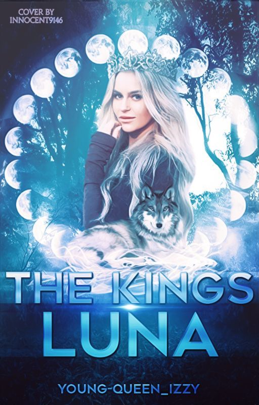 The Kings Luna #Wattys2016 by Young-Queen_Izzy