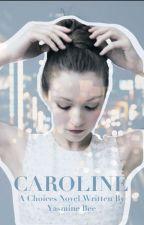 Caroline: A Choices Novel by ohheyitsyasmine