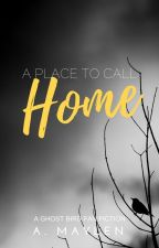A Place to Call Home (Complete) by amaylen
