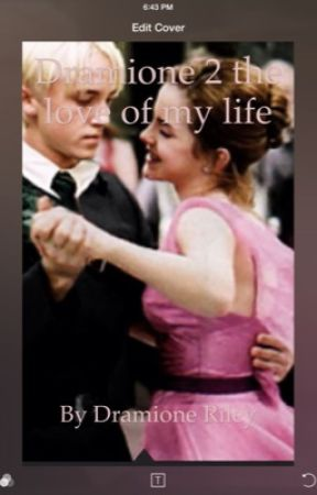 Dramione 2 the love of my life by stephanieei