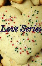 Love Series by SaucyOneCurious