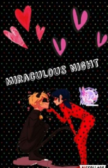 ~°Miraculous Night°~