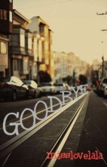 Goodbye by misslovelala