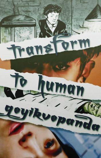 Transform to Human