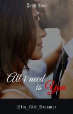 All I Need Is You ✯L.T✯ #Wattys2016 by Im_Girl_Dreamer