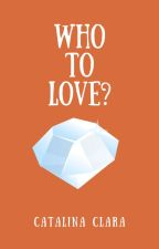 Who to love??(Seventeen FanFic) by ClaeClaire