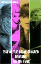 Rise of the Brave Tangled Dragons- The Big Four by LittleMissSunshine16