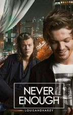 Never Enough |Larry Stylinson| by LouisAndHarey