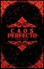 Caos Perfecto © by DelfiLovee