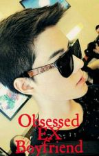 Obsessed Ex-Boyfriend by praia_sahara