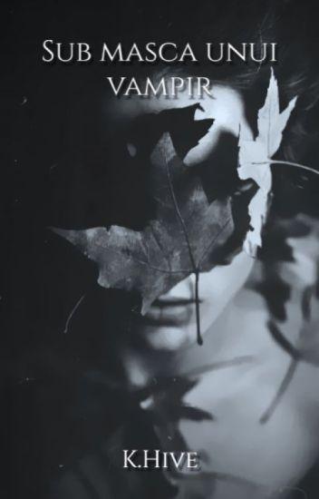 Sub masca unui vampir -IN CURS DE RESCRIERE-