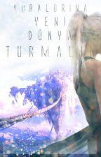 TURMALİN ✵ Yeni Dünya IV (Askıda) by Auralorina