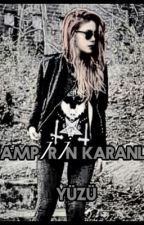 Vampirin Karanlık Yüzü by NazlWattpadde
