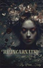 Rëincarnated... by Pilate_Fenty