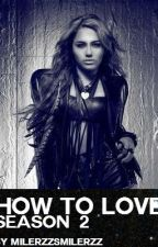 Miley Cyrus & Justin Bieber Story: How To Love Season 2 by Milerzzsmilerzz