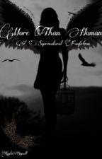 More Than Human (A Supernatural Fanfiction) by KaylaBignall