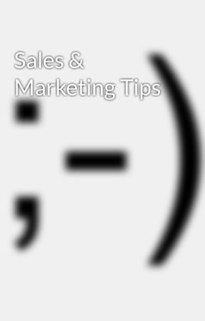 Sales & Marketing Tips by bluelight47