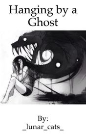 Hanging By a Ghost by _lunar_cats_
