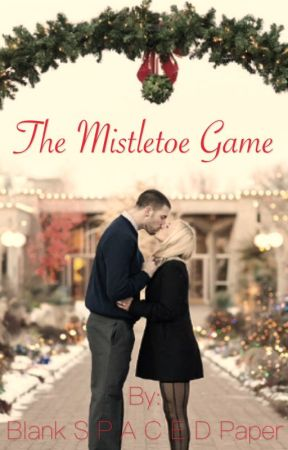 The Mistletoe Game by BlankSpacedPaper
