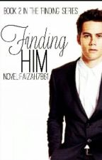 Finding Him {Now In Finding Me} by UpToYou786