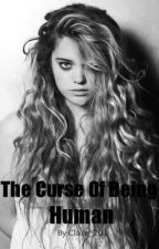 The Curse Of Being Human by Claire_201