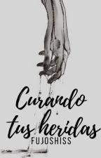 Curando Tus Heridas (gay) by Fujoshiss