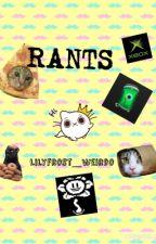 Rants by SarcasticQuinn