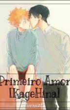 Primeiro Amor [KageHina] by Haru7t3