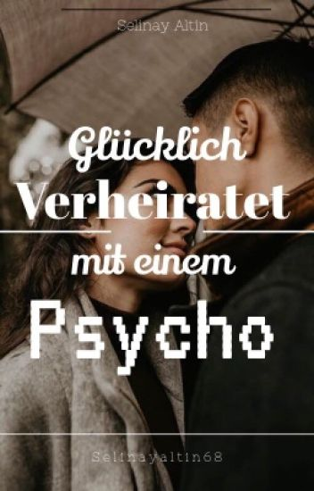 Verheiratet mit einem Psycho