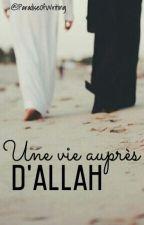 《 Une vie auprès D'Allah 》 by Paradiseofwriting