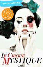 Le Cirque Mystique by Theeyeofthecyclone