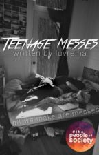 Teenage Messes by LuvReina