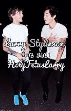 Larry Stylinson - One Shot by HolyFetuslarry