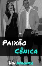 Paixão Cênica by Dih_Wagner