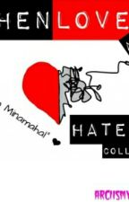 When Love and Hate Collide by ArciIsMyName