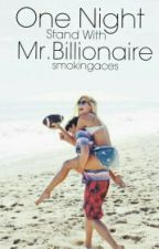 One Night Stand With Mr.Billionaire (On Hold) by smokingaces