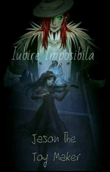 Jason the Toymaker - Iubire imposibila