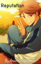 Reputation Tooru Oikawa x Reader by AnimeTrapQueen