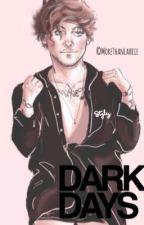 Dark Days-L.S.  X CANCELADA X  by morethanlarrie