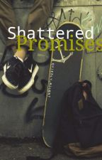 Shattered Promises (ON HOLD)  #wattys2016 by Quietly_Silent