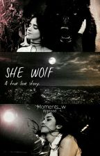 She Wolf - [Camren] by Moments_w