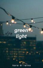 green light by ladymxdnight